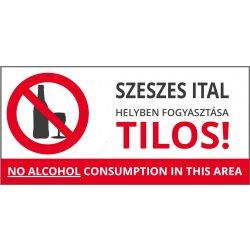 Szeszes ital helyben fogyasztása TILOS! 21×10cm (UV álló kültéri festék)